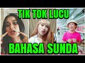 Lucu pake bangett Tik Tok Bahasa Sunda