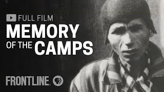 Memory of the Camps (full film) | FRONTLINE