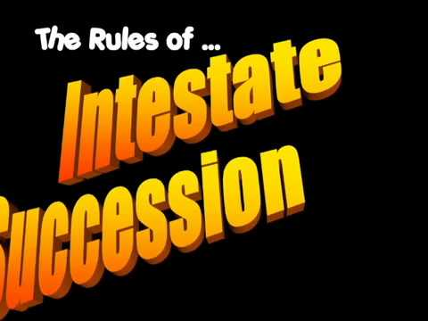 Download The Rules of Intestate Succession Mp4 HD Video and MP3