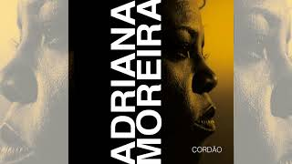 Adriana Moreira - Cordão (Chico Buarque)