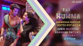 The Humma (Audio Full Song) Shraddha Kapoor & Aditya Roy Kapur Ok Jaanu 2016