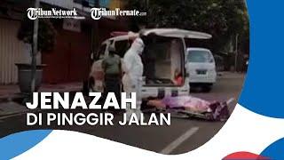 Jenazah Digeletakkan di Pinggir Jalan Bersama Nakes dan Ambulans, Polisi: di Sana Juga Ada Keluarga