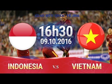 VIỆT NAM VS INDONESIA - GIAO HỮU QUỐC TẾ | FULL