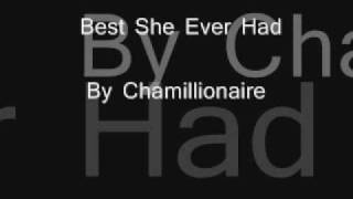 Best She Ever Had 2009 - Chamillionaire