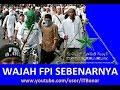Download Video !!! SERU !!! - Wajah FPI Sebenarnya !!!