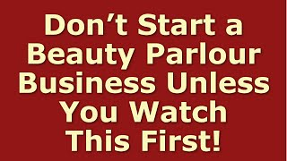 How to Start a Beauty Parlour Business | Including Free Beauty Parlour Business Plan Template
