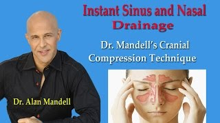 Fast Nasal And Sinus Drainage Relief  -  Dr Mandell's Cranial Compression Technique