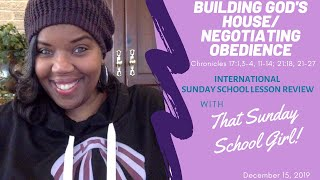 📚🙌🏾🏠 Sunday School Lesson: Building God's House / Negotiating Obedience   December 15, 2019