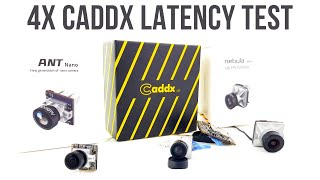 Latest Caddx FPV Cameras Latency // Caddx Loris 4k, Caddx Ant Nano, Caddx Nebula, Caddx Ratel