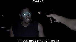 AVATAR THE LAST HOODBENDER: EPISODE 3 PART 2