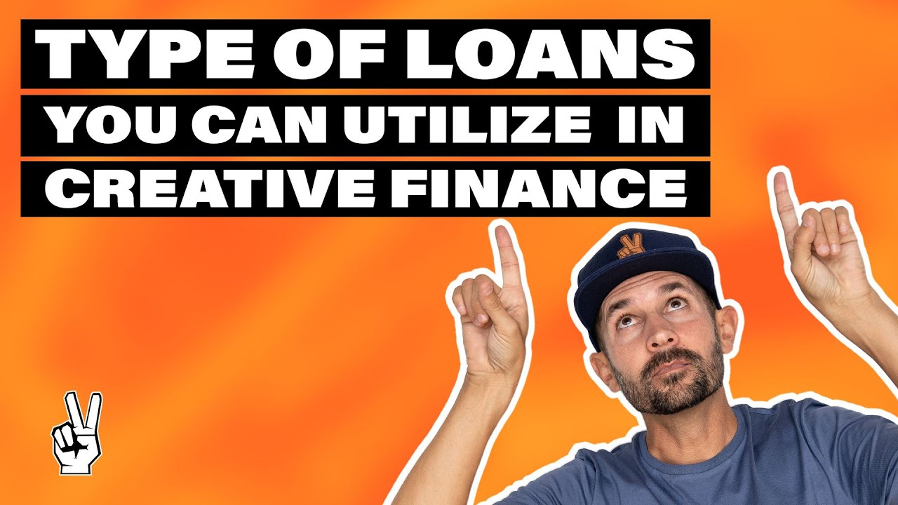 Type of Loans You Can Utilize in Creative Finance thumbnail