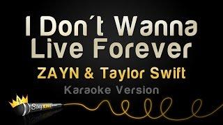 ZAYN & Taylor Swift   I Don't Wanna Live Forever (Karaoke Version)