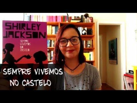 Resenha: Sempre Vivemos no Castelo, de Shirley Jackson