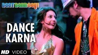Dance Karna - Video Song - Baat Bann Gayi