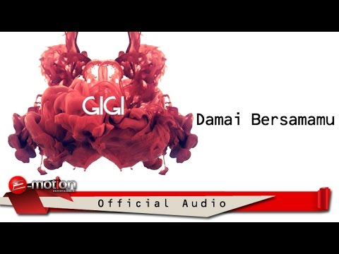 GIGI - Damai Bersamamu (Official Audio)