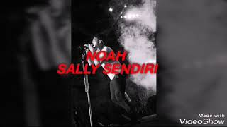 Noah Sally Sendiri (new Version)