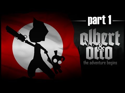 Albert and Otto The Adventure Begins (Part #1)