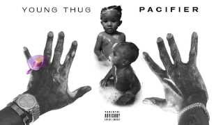 Young Thug - Pacifier [Audio Only]