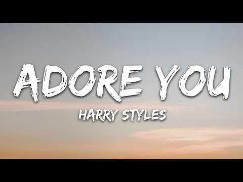 Harry Styles - Adore You (Lyrics)