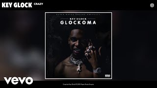 Key Glock - Crazy (Audio)