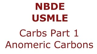 Carbohydrates Part 1 - anomeric carbon, reducing sugars - NBDE/ USMLE Biochemistry