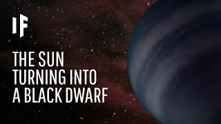 What If Our Sun Became a Black Dwarf?