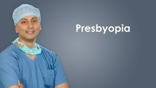 What is Presbyopia? Explanation in English
