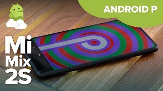 Xiaomi Mi Mix 2S Android P: Hands-on [Android 9.0 Beta]