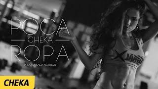 Poca Ropa - Cheka | (Video Letra) HD