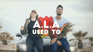 A.L.A   USED TO