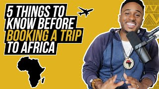 5 THINGS TO KNOW BEFORE YOU BOOK A TRIP TO AFRICA