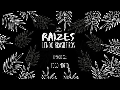 #RAIZESLENDOBRASILEIROS: Fogo Morto   José Lins do Rego