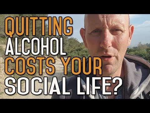 Did Quitting Drinking Alcohol Cost You Your Social Life? Do I Miss it?
