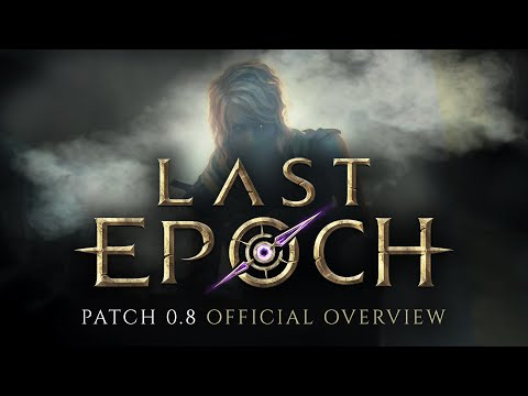 Last Epoch Releases a Huge Patch - New Rogue Class, Balancing, and a New Chat System Are Go