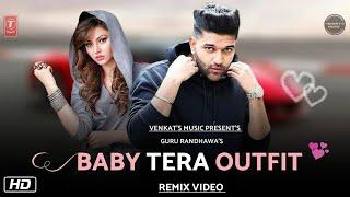 Baby Tera Outfit Guru Randhawa Remix Version New Punjabi Songs