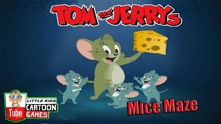 ᴴᴰ ღ Tom and Jerry Games ღ Tom and Jerry - Mice Maze ღ Baby Games ღ LITTLE KIDS