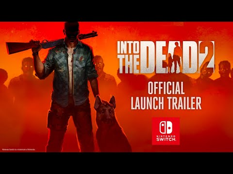 Into the Dead 2 - Nintendo Switch - Official Launch Trailer thumbnail