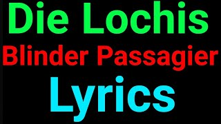 Die Lochis | Blinder Passagier | Lyrics