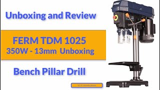 Drill Press FERM TDM 1026 / 350W - 13mm  Unboxing and Review