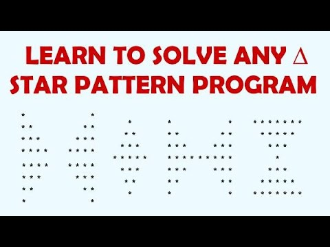 How to solve any Star Pattern Program