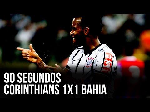 90 segundos | Corinthians 1x1 Bahia