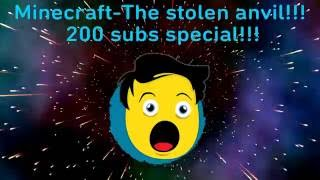 Minecraft-The stolen anvil-200 subs special!!!