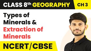 Types Of Minerals | Extraction Of Minerals | Geography | Class 8th | Magnet Brains