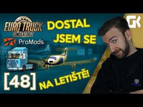 DOSTAL JSEM SE NA LETIŠTĚ! | Euro Truck Simulator 2 ProMods & RusMap #48