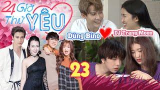 24H THỬ YÊU | TẬP 23 FULL | DJ Trang Moon ăn mặc BÁNH BÈO tán tỉnh trai đẹp Dũng Bino vì FA quá lâu