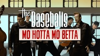 The Baseballs - Mo Hotta Mo Betta (Official Video)