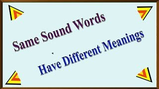English Learning - Same Sound Words but have different meanings part 1