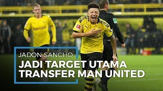 Manchester United Menjadikan Jadon Sancho Target Utama di Bursa Transfer Musim Panas 2020