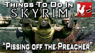 Things to Do In Skyrim - Pissing off the Preacher | Rooster Teeth