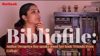 Bibliofile: Author Devapriya Roy speaks about her book  'Friends From College'
